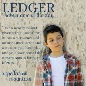 Ledger: Baby Name of the Day