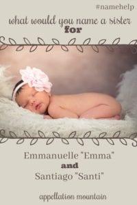 Name Help: A Sister for Emma + Santi