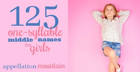 125 one syllable middle names for girls besides grace and rose appellation mountain