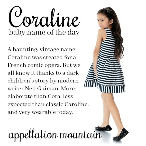 Coraline Baby Name Of The Day Appellation Mountain