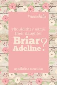 Name Help: Briar Adeline
