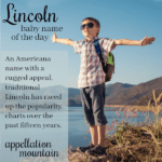Lincoln: Baby Name of the Day