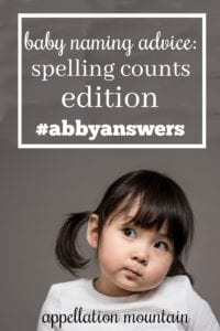 Baby Naming Advice: Spelling Counts