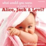 Name Help: A Sister for Alice, Jack, and Levi