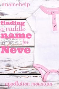 Name Help: Finding a Middle Name for Neve