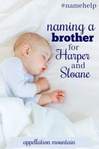 Name Help: A Brother for Harper and Sloane