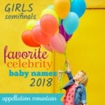Favorite Celebrity Baby Names 2018: Girls SemiFinals