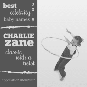 Celebrity Baby Names 2018: Classic with a Twist