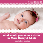 Name Help: Our Girl List Feels Wrong