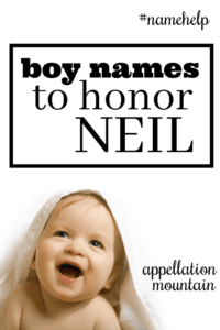 Name Help: Boy names honoring Neil