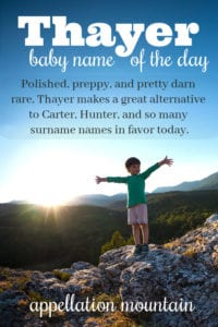 Thayer: Baby Name of the Day