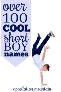100 Cool Short Boy Names Appellation Mountain