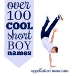 100+ Cool Short Boy Names