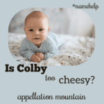 Name Help: Is Colby Too Cheesy?