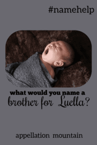 Name Help: A Brother for Luella