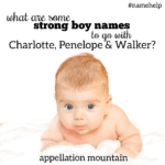 Name Help: Strong Boy Names for a Fourth Baby