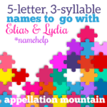 Name Help: Elias, Lydia, and …