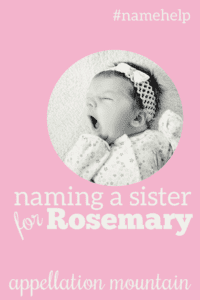 Name Help: A Sister for Rosemary