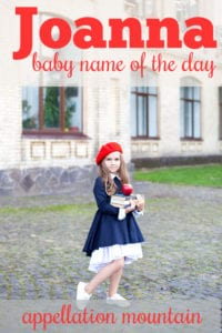 Joanna: Baby Name of the Day
