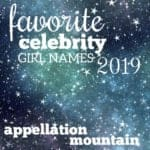 Favorite Celebrity Girl Names 2019: SemiFinals