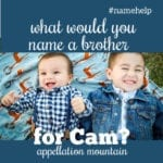Name Help: Brother for Cam