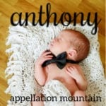 Anthony: Baby Name of the Day