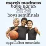 March Madness Baby Names 2020: Boys SemiFinals