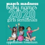 March Madness Baby Names 2020: Girls SemiFinals