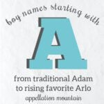 Boy Names Starting with A: Asa, Arlo, Abram