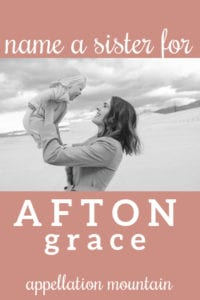 Name Help: A Sister for Afton Grace
