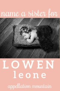 Name Help: A Sister for Lowen Leone