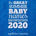 Summer Baby Names Showdown 2020: Girls Final