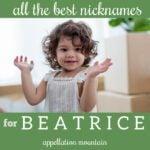 Beatrice Nicknames: Birdie, Betty, Bea