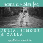 Name Help: A Sister for Julia, Simone, and Calla