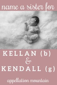 Name Help: A Sister for Kellan and Kendall
