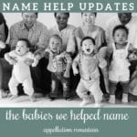 Name Help Updates: Babies We Have Named #2