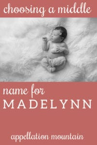 Name Help: MIddle Name for Madelynn