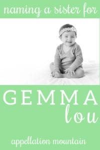 Name Help: Sister for Gemma Lou