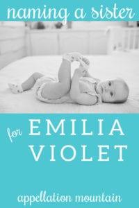 Name Help: Sister for Emilia Violet