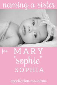 Name Help: A Sister for Mary Sophia