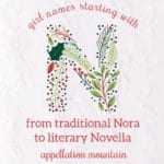 Girl Names Starting with N: Nora, Nadia, Novalee
