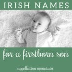 Name Help: Irish Boy Names … Not Patrick, Aiden, Liam