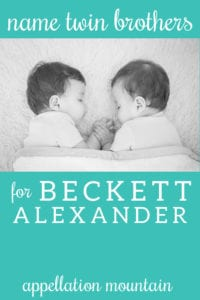 Name Help: Twin Brothers for Beckett