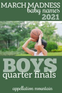 March Madness baby names 2021 boys quarterfinals
