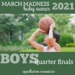 March Madness Baby Names 2021: Boys QuarterFinals