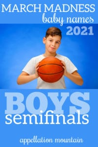 March Madness baby names 2021 boys semifinals