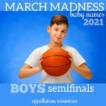March Madness Baby Names 2021: Boys SemiFinals