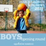 March Madness Baby Names 2021: Boys Opening Round
