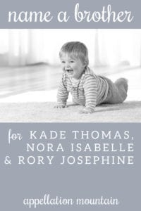 Name Help: A Brother for Kade, Nora, and Rory