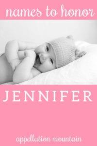 Name Help: Honoring Jennifer